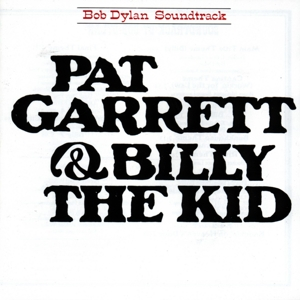 DYLAN, BOB - PAT GARRETT & BILLY THE KID