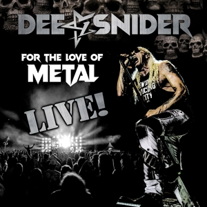 SNIDER, DEE - FOR THE LOVE OF METAL LIVE