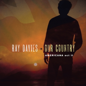 DAVIES, RAY - OUR COUNTRY: AMERICANA ACT 2