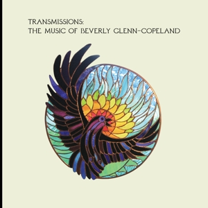 BEVERLY GLENN-COPELAND - TRANSMISSIONS THE MUSIC OF BEVERLY