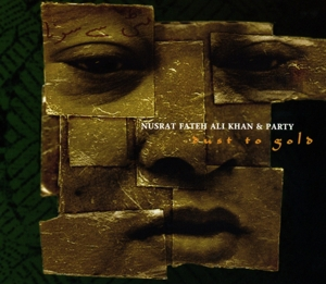 KHAN, NUSRAT FATEH ALI - DUST TO GOLD