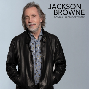 BROWNE, JACKSON - DOWNHILL FROM EVERYWHERE/A LITTLE SOON TO SAY