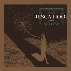 HOOP, JESCA - MEMORIES ARE NOW