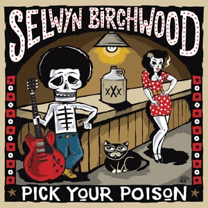 BIRCHWOOD, SELWYN - PICK YOUR POISON