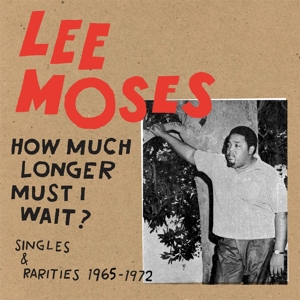 MOSES, LEE - HOW MUCH LONGER MUST I..