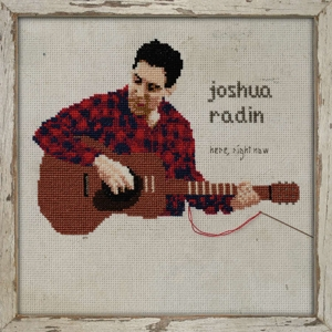 RADIN, JOSHUA - HERE, RIGHT NOW