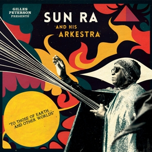 SUN RA AND HIS ARKESTRA - TO THOSE OF EARTH.....