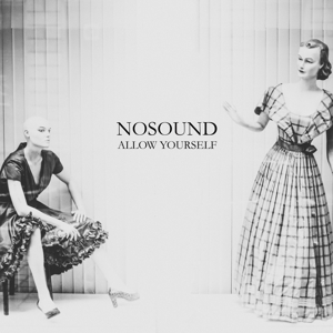 NOSOUND - ALLOW YOURSELF -DIGI-
