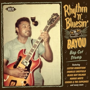 VARIOUS - RHYTHM 'N' BLUESIN' BY THE BAYOU BOP CAT STOMP