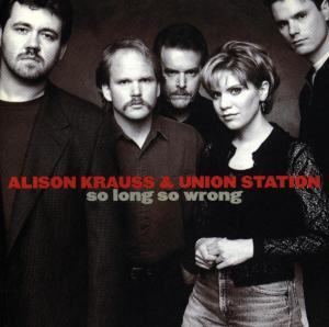 KRAUSS, ALISON/UNION STATION - SO LONG SO WRONG