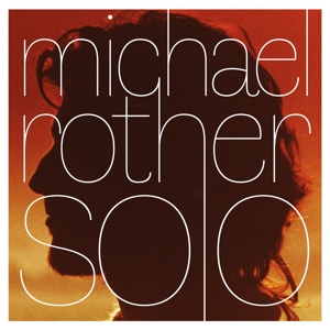 ROTHER, MICHAEL - SOLO -BOX SET-