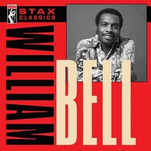 BELL, WILLIAM - STAX CLASSICS