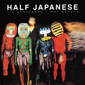 HALF JAPANESE - HALF GENTLEMEN/NOT BEASTS