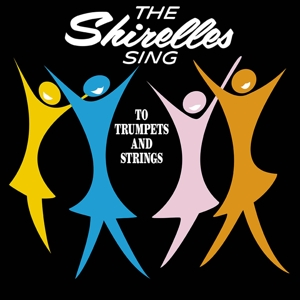 SHIRELLES - SING TO TRUMPETS AND...