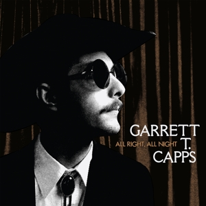 CAPPS, GARRETT T. - ALRIGHT, ALL NIGHT