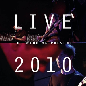 WEDDING PRESENT - LIVE 2010  BIZARRO PLAYED LIVE IN G