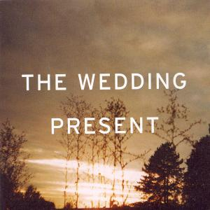 WEDDING PRESENT - I'M FROM FURTHER NORTH..
