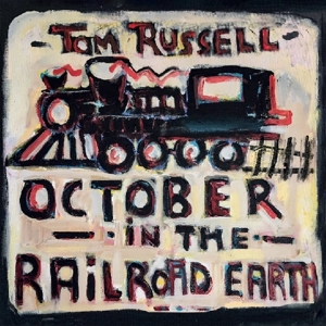 RUSSELL, TOM - OCTOBER IN THE RAILROAD EARTH