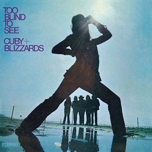 CUBY & BLIZZARDS - TOO BLIND TO SEE -CLRD-