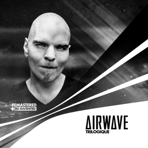 AIRWAVE - TRILOGIQUE (REMASTERED  RE-INVENTED