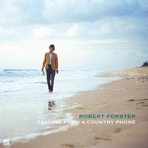 FORSTER, ROBERT - CALLING FROM A COUNTRY COUNTRY PHONE