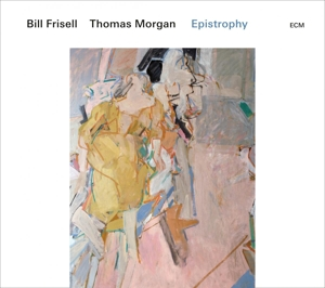FRISELL, BILL/THOMAS MORG - EPISTROPHY