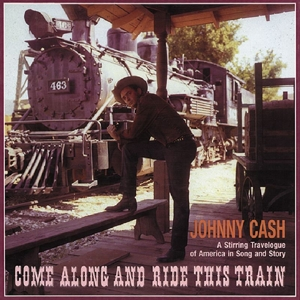 CASH, JOHNNY - COME ALONG AND RIDE THIS
