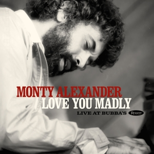 ALEXANDER, MONTY - LOVE YOU MADLY LIVE AT BUBBA S