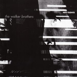 WALKER BROTHERS - NITE FLIGHTS