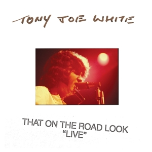 WHITE, TONY JOE - THAT ON THE ROAD LOOK