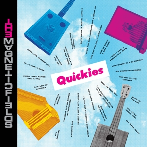 MAGNETIC FIELDS - QUICKIES