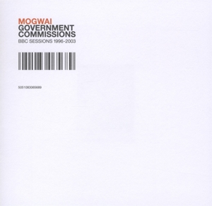 MOGWAI - GOVERNMENT COMMISSIONS (BBC SESSION