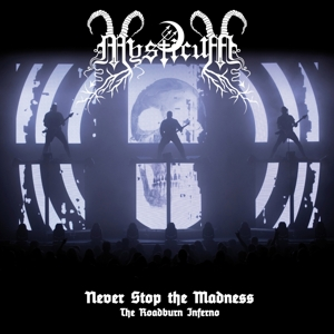 MYSTICUM - NEVER STOP THE MADNESS: THE ROADBURN INFERNO -CD+DVD-