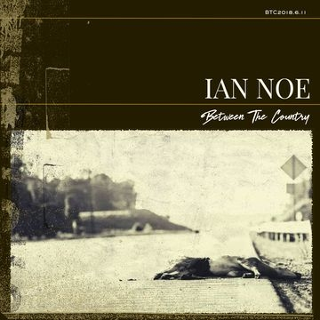 NOE, IAN - BETWEEN THE COUNTRY