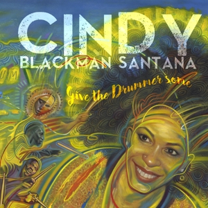 BLACKMAN SANTANA, CINDY - GIVE THE DRUMMER SOME -GATEFOLD-