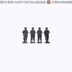 SIOUXSIE & THE BANSHEES - JOIN HANDS (HALF SPEED MASTER)