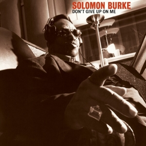 BURKE, SOLOMON - DONT GIVE UP ON ME
