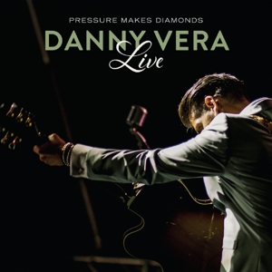 VERA, DANNY - PRESSURE MAKES DIAMONDS =LIVE= (CD)