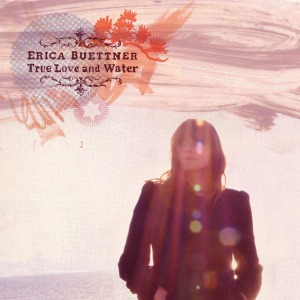 BUETTNER, ERICA - TRUE LOVE AND WATER