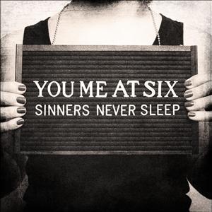 YOU ME AT SIX - SINNERS NEVER SLEEP