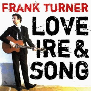 TURNER, FRANK - LOVE IRE & SONG