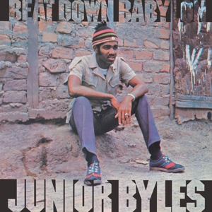 BYLES, JUNIOR - BEAT DOWN BABYLON -REISSUE-
