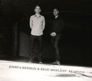 REDMAN, JOSHUA/BRAD MEHLD - NEARNESS