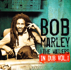 MARLEY, BOB & WAILERS - IN DUB, VOL. 1