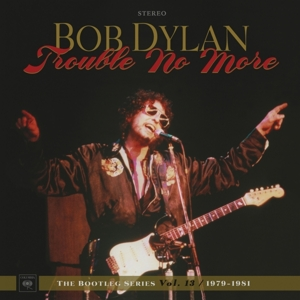 DYLAN, BOB - BOOTLEG SERIES 13-LP+CD-13: TROUBLE NO MORE (1979-1981)