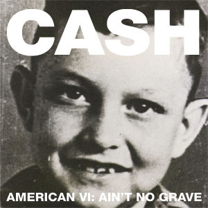 CASH, JOHNNY - AMERICAN VI:AIN'T NO..