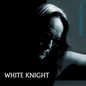 RUNDGREN, TODD - WHITE KNIGHT
