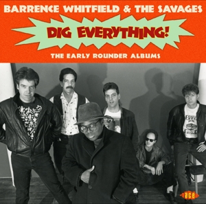 WHITFIELD, BARRENCE & THE SAVAGES - DIG EVERYTHING!