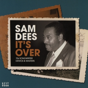 DEES, SAM - IT'S OVER