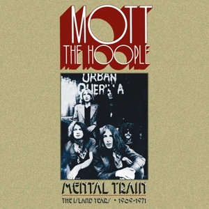 MOTT THE HOOPLE - MENTAL TRAIN - THE ISLAND YEARS 196